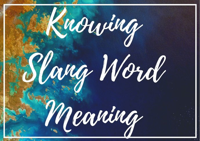 Slang Word Meaning